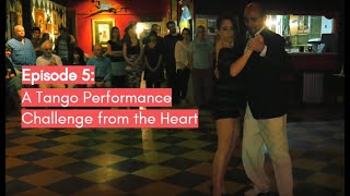 Follow My Lead Buenos Aires: A Tango Performance Challenge from the Heart (Episode 5)