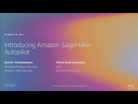 AWS re:Invent 2019: [NEW LAUNCH!] Amazon SageMaker Autopilot: Auto-generate ML models (AIM215-R)