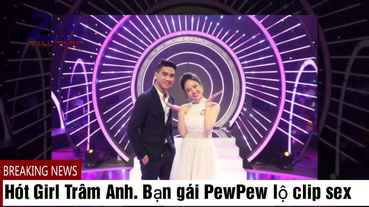 Hót girl Trâm Anh, Bạn gái của PewPew lộ clip XXXX