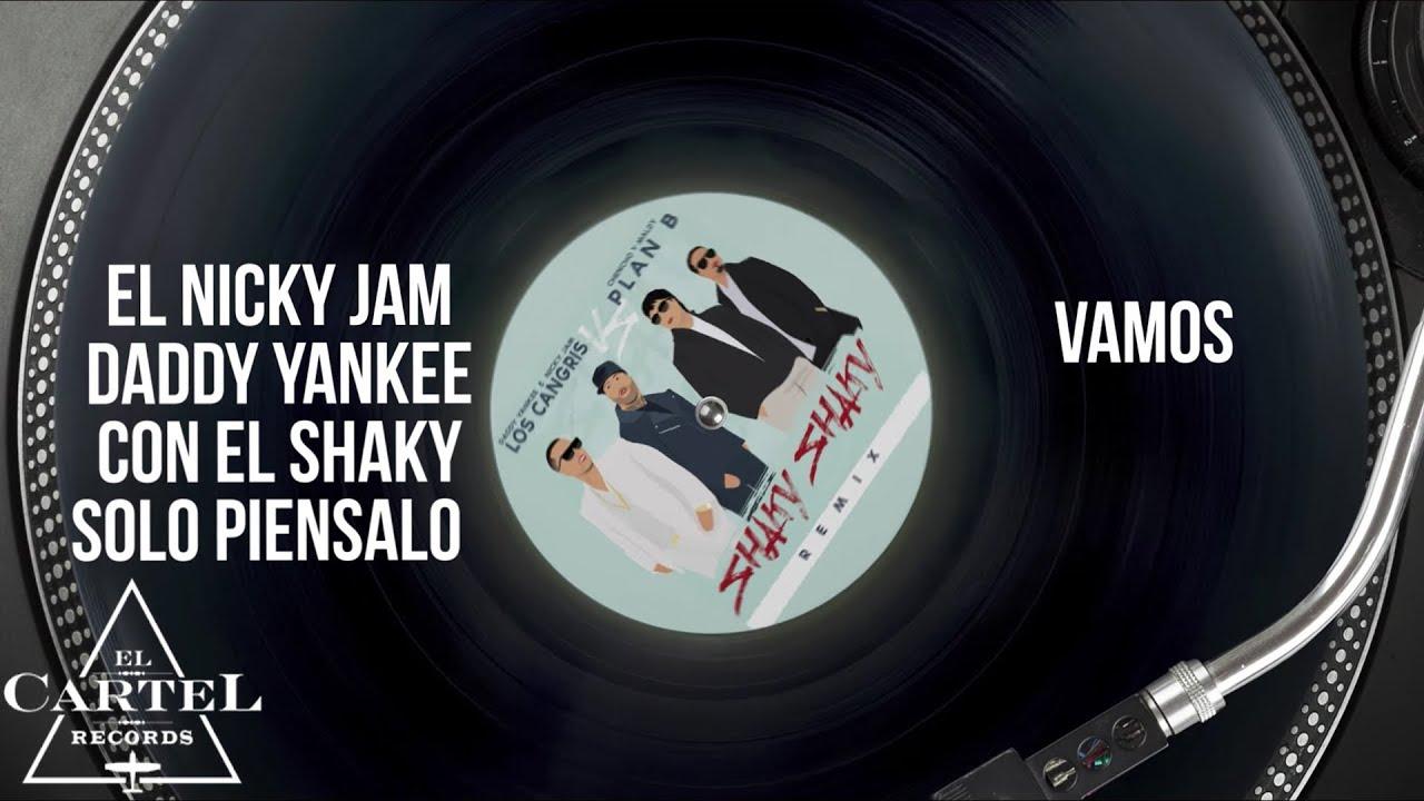Daddy Yankee -  Shaky Shaky Remix Ft. Nicky Jam, Plan B (Video Lyric)