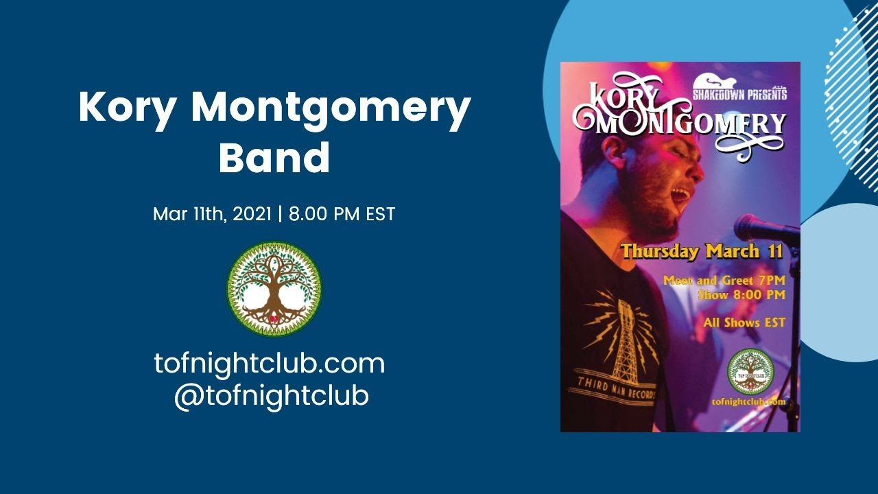 Kory Montgomery Band - March 11th, 2021 - Presented by TOF Productions