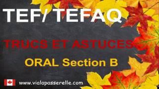 Examen TEF/TEFAQ Oral section B Trucs et astuces - Préparation à l'immigration