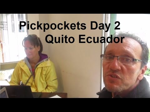 How Bad Is Pickpocketing in Quito Ecuador? - DAY 2