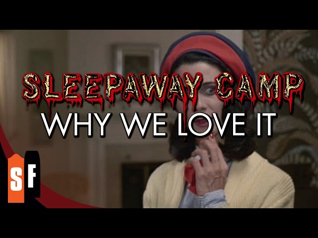 Sleepaway Camp - Why We Love It