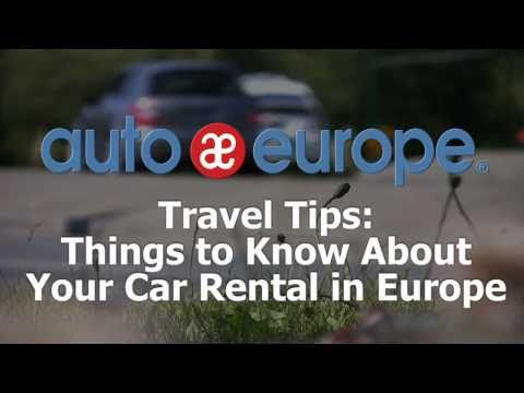 Travel Tips: Things to Know About Renting a Car in Europe