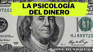 17 lecciones sobre el dinero - La Psicología del Dinero