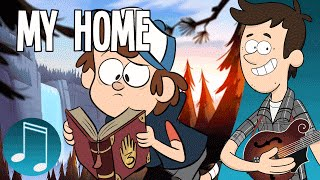 """My Home"" - Gravity Falls Song by MandoPony"