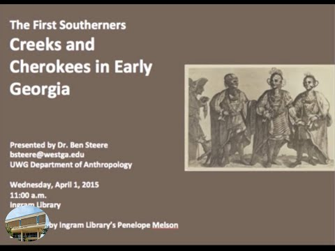 The First Southerners: Creeks And Cherokees In Early Georgia [Lecture]