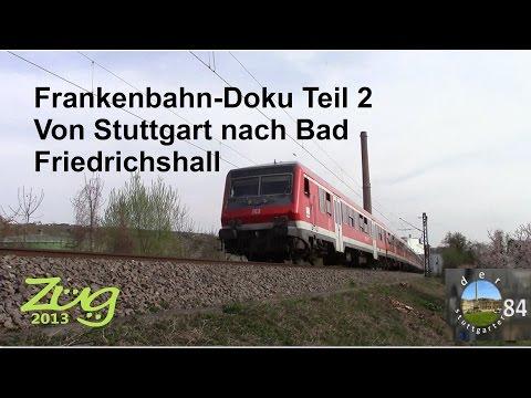 derstuttgarter84: Stuttgart - Heilbronn - Bad Friedrichshall (Frankenbahn-Doku Teil 2)
