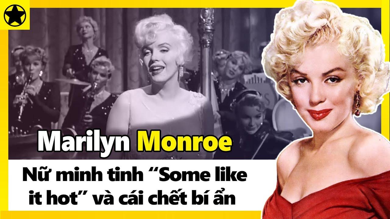 """Marilyn Monroe – Nữ Minh Tinh """"Some Like It Hot"""" Và Cái Chết Bí Ẩn"""