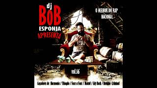 As melhores selecao de rap DJ BOB ESPONJA VOL 16