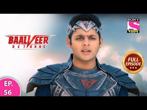 Baalveer Returns | Full Episode | Episode 56 | 18th December, 2020