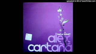Alex Cartana - Lost Ur mind? (Blacksmith R&B Rub) (2004)