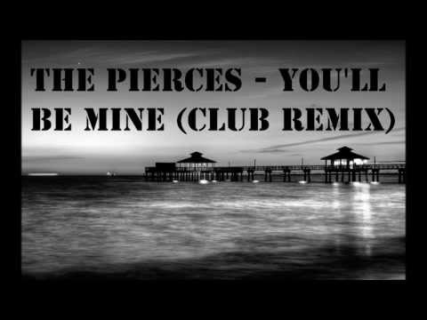 The Pierces - You'll Be Mine (CLUB Remix)