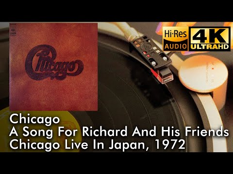 Chicago - A Song For Richard And His Friends (Live In Japan), 1972, Vinyl video 4K, 24bit/96kHz