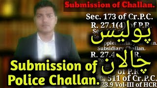 Submission of challan by Police.