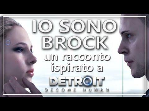 """IO SONO BROCK"" - Un racconto ispirato a ""Detroit Become Human"