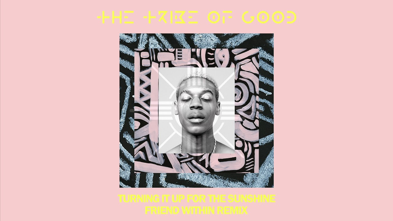 The Tribe Of Good — Turning It Up For The Sunshine (Friend Within Remix) [Ultra Music]