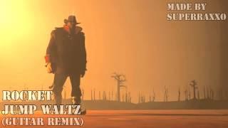 Superraxxo - Rocket Jump Waltz: Guitar Remix (extended)