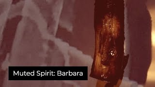 Muted Spirit: Barbara, Experimental Video Art and Music by Collin Thomas