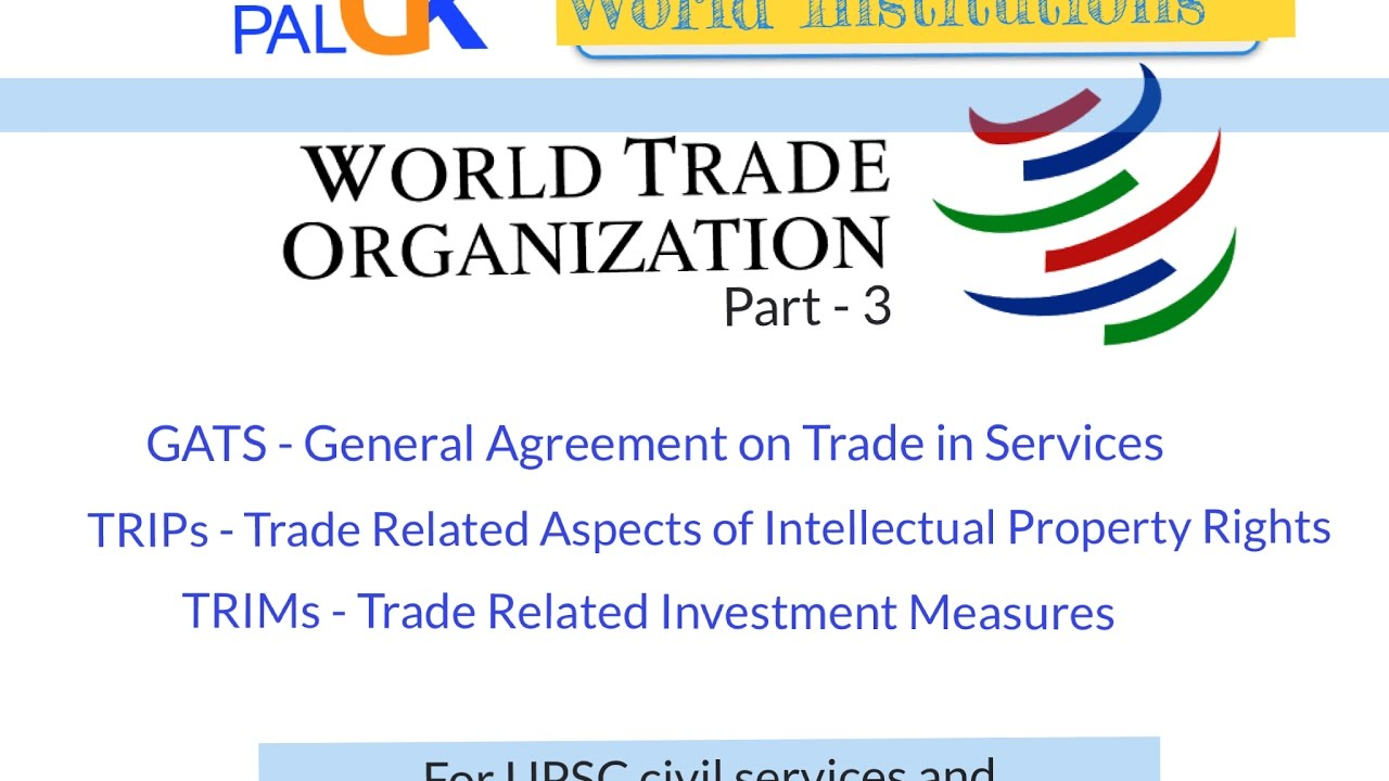 Wto Part 3 Gats Trims Trips For Upsc And Other Competitive