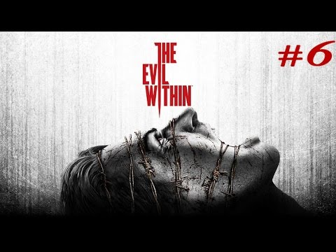 The Evil Within - Playthrough - Part 6 - (PS4) - MY BEST MISTAKE EVER AND FIGHTING THE NOPE