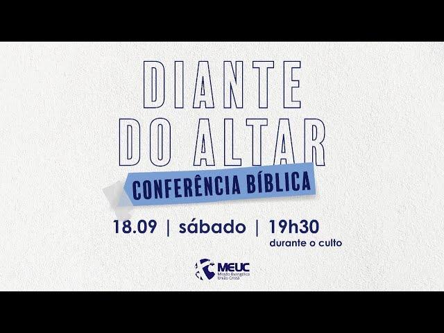 Diante do Altar - Dia 3 - Conferência Bíblica - 18/09/2021 19h30