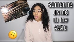 STORYTIME: SOMEONE WAS LIVING IN MY ATTIC + video