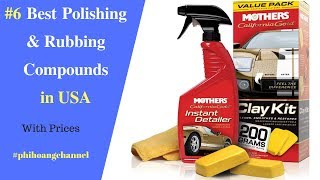 Top 6 Best Polishing and Rubbing Compounds With Free Shipping in USA   Best Car Care