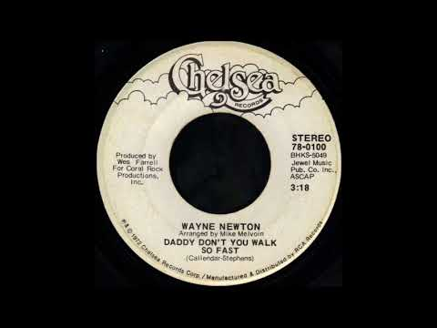 1972_046 - Wayne Newton - Daddy Don't You Walk So Fast - (45)