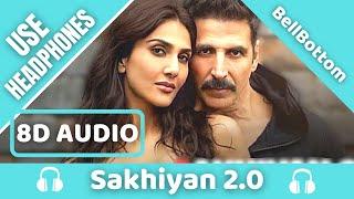 Sakhiyan2.0 (8D AUDIO) | BellBottom | Maninder Buttar | Tanishk B | Zara K | Babbu | 8D Acoustica