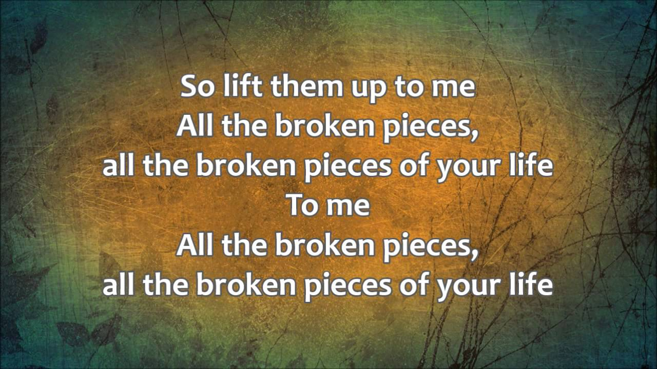 All The Broken Pieces - Matthew West (with lyrics)