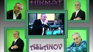 Hikmet Aslanov - Qara Gozler \u0026 Subayliq (Popurri)