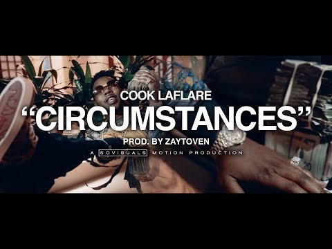 "Cook Laflare • ""Circumstances"" Prod. By Zaytoven • ShotBy @Sovisuals"