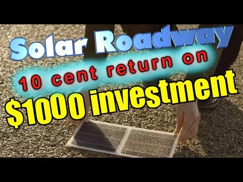 Solar Roadway: 10¢ return on $1000 investment!