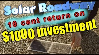 Solar Roadway: 10¢ return on $1000 investment!