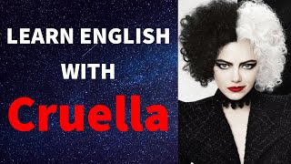 Learn English with CRUELLA