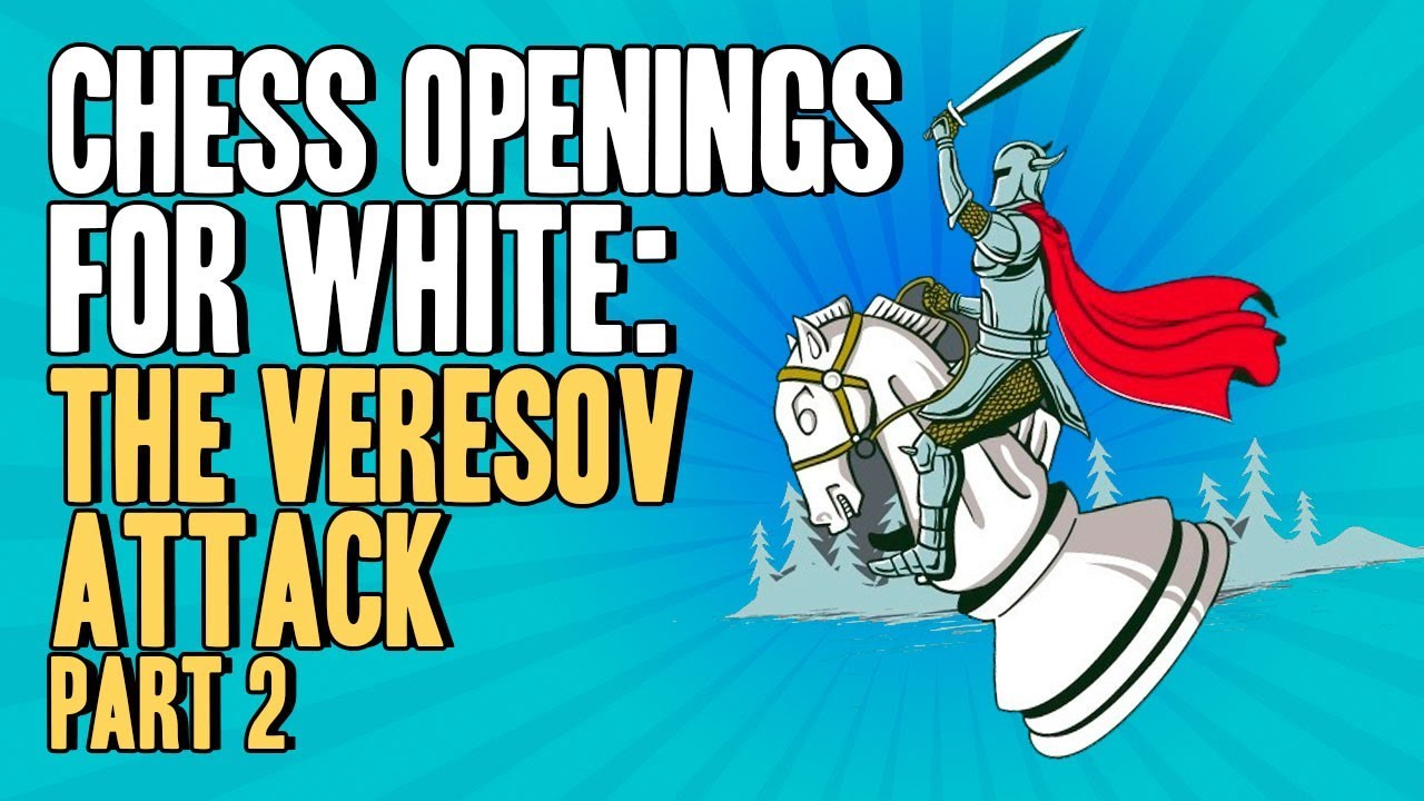 The Veresov Attack: Playing Dynamic Chess Openings for White