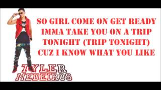 Tyler Medeiros Ft. Danny Fernandes - Girlfriend Lyrics