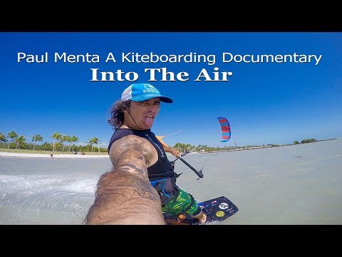 Paul Menta A Kiteboarding documentary - Into The Air