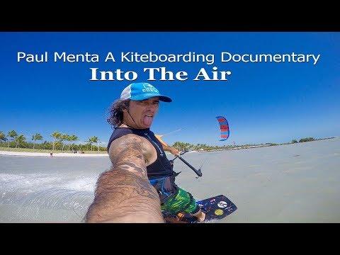 Paul Menta A Kiteboarding documentary - Into The Air
