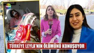 Türkiye Leyla'nın ölümünü konuşuyor