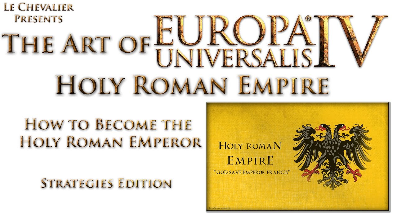 EU4 How to become the Holy Roman Emperor [Strategies Edition]