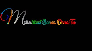 Download Lagu Mohabbat Barsa Dena Tu, Sawan Aaya Hai HD mp3