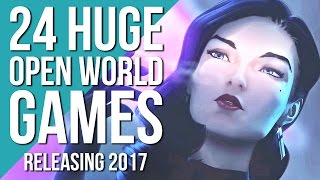 24 BIGGEST Open World Games of 2017