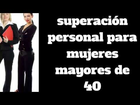 SUPERACIÓN PERSONAL PARA MUJERES MAYORES DE 40