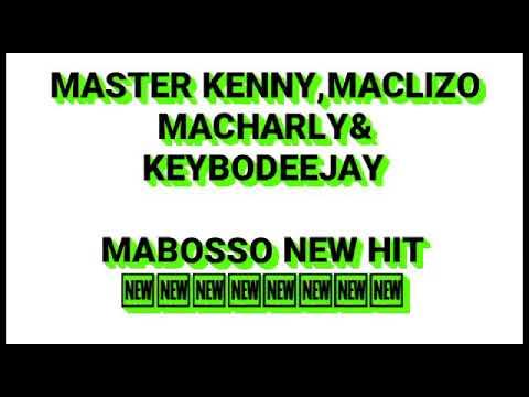 MASTER KENNY,MACHARLY_%MABOSSO HIT%X MACLIZO AND PRINCE DE KEYBODEEJAY