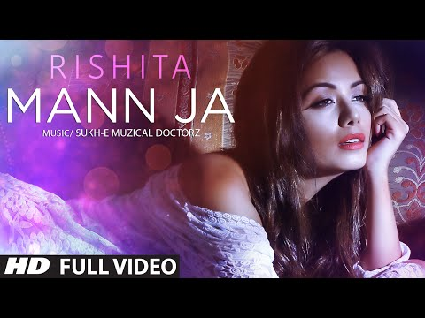 Rishita : Mann Ja (Full Video) Sukhe |...