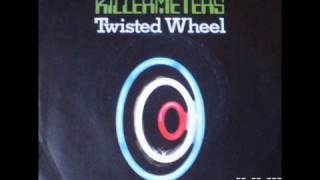 KILLERMETERS - Twisted Wheel
