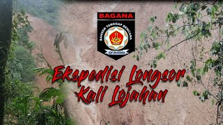 Ekspedisi Longsor Kali Lojahan || BAGANA Banser Batang
